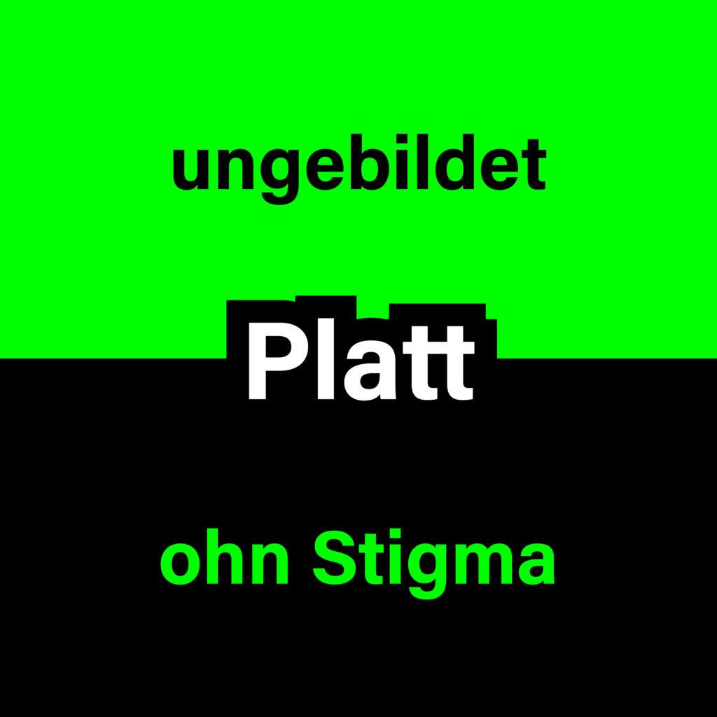 Platt - ungebildet? Ohn Stigma.